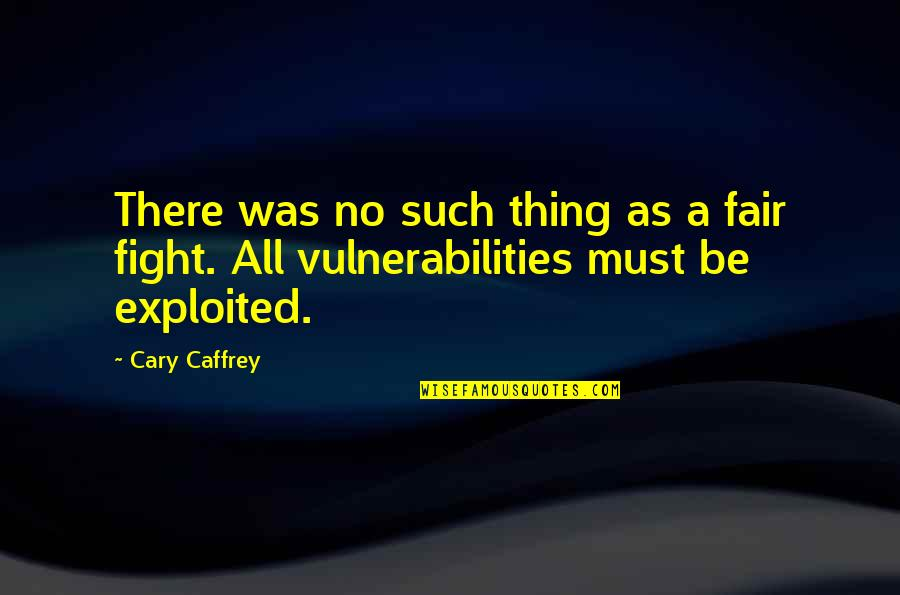 Love Feels Great Quotes By Cary Caffrey: There was no such thing as a fair