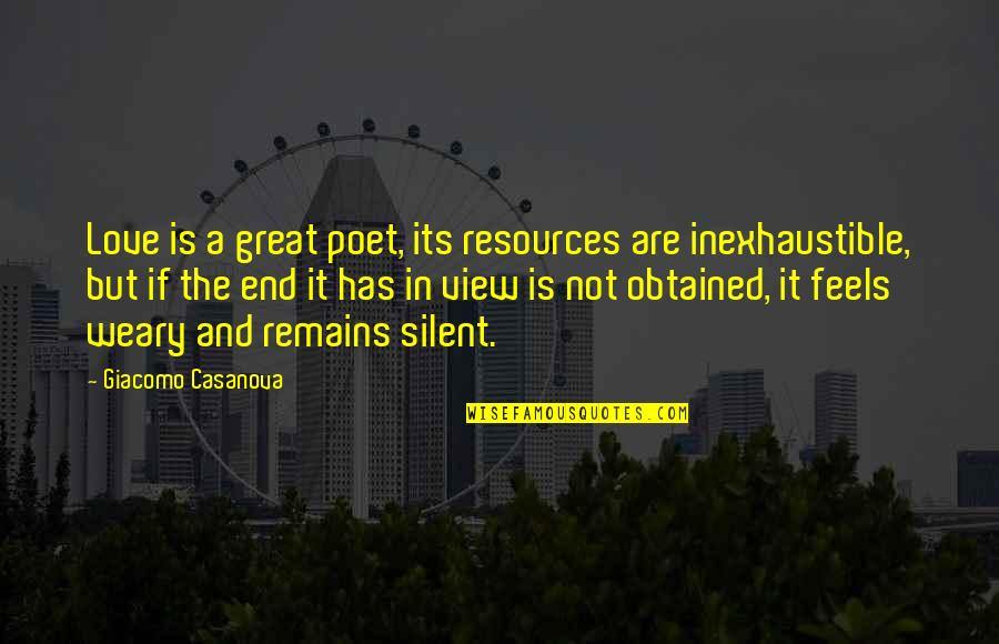 Love Feels Great Quotes By Giacomo Casanova: Love is a great poet, its resources are
