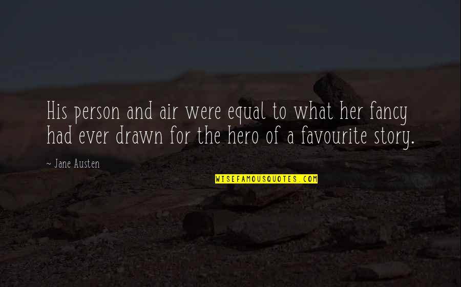 Love Feels Great Quotes By Jane Austen: His person and air were equal to what