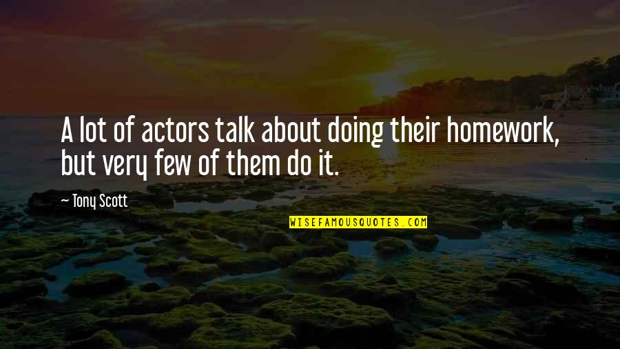 Love Feels Great Quotes By Tony Scott: A lot of actors talk about doing their