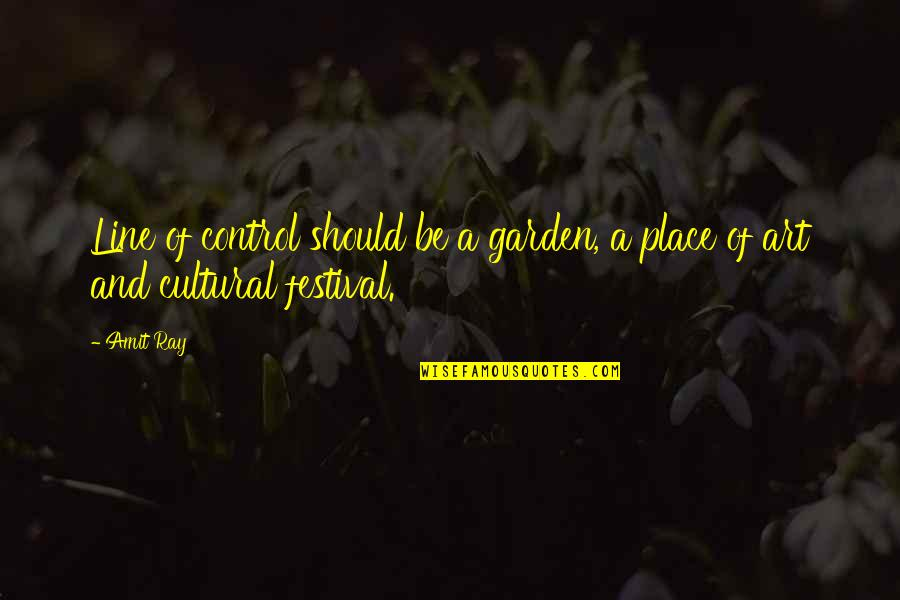 Love Flowers Quotes By Amit Ray: Line of control should be a garden, a
