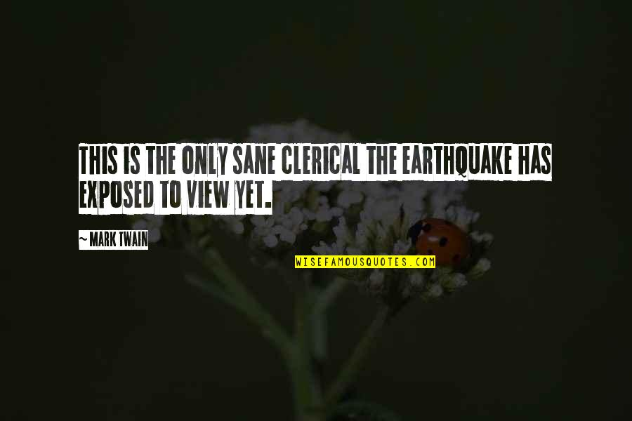 Love For Dummies Quotes By Mark Twain: This is the only sane clerical the earthquake