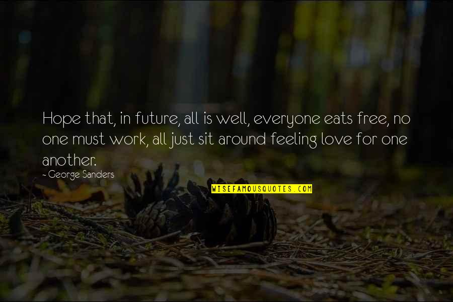 Love For Everyone Quotes By George Sanders: Hope that, in future, all is well, everyone