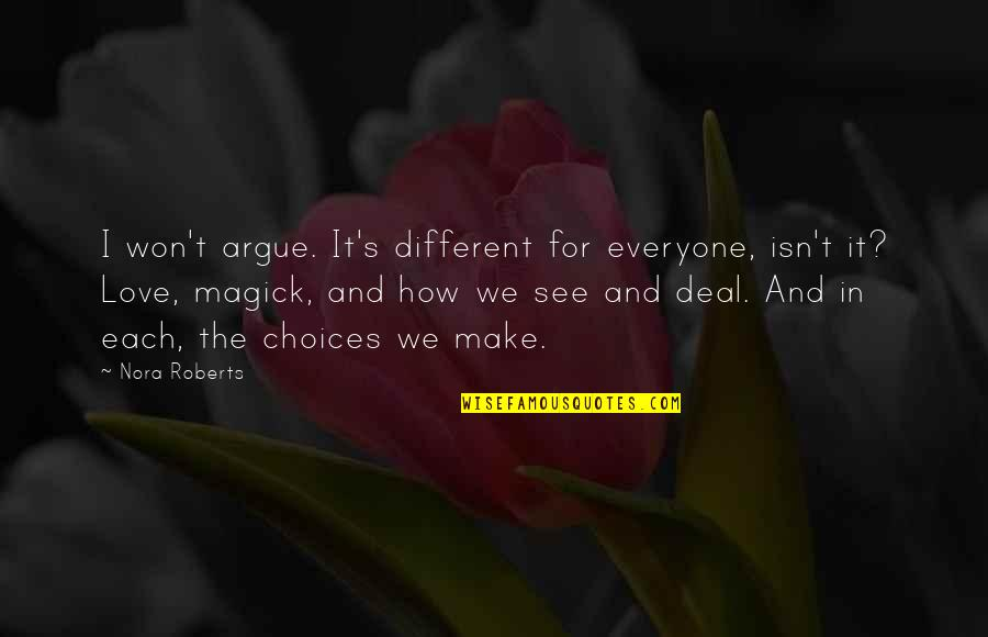 Love For Everyone Quotes By Nora Roberts: I won't argue. It's different for everyone, isn't