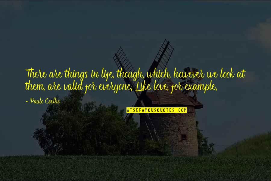 Love For Everyone Quotes By Paulo Coelho: There are things in life, though, which, however