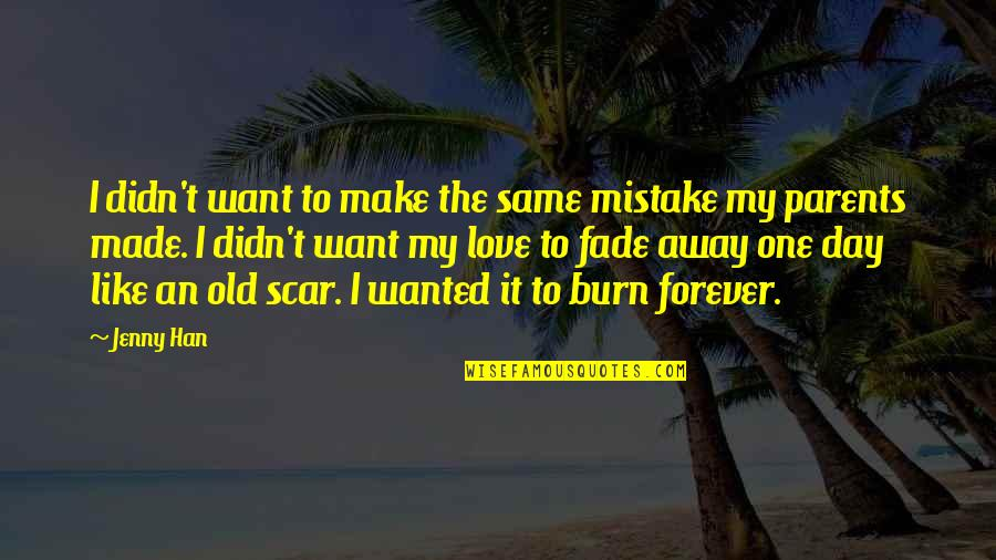 Love For Old Parents Quotes By Jenny Han: I didn't want to make the same mistake