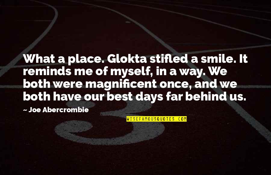 Love For Old Parents Quotes By Joe Abercrombie: What a place. Glokta stifled a smile. It