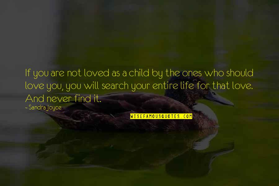 Love For Your Child Quotes By Sandra Joyce: If you are not loved as a child