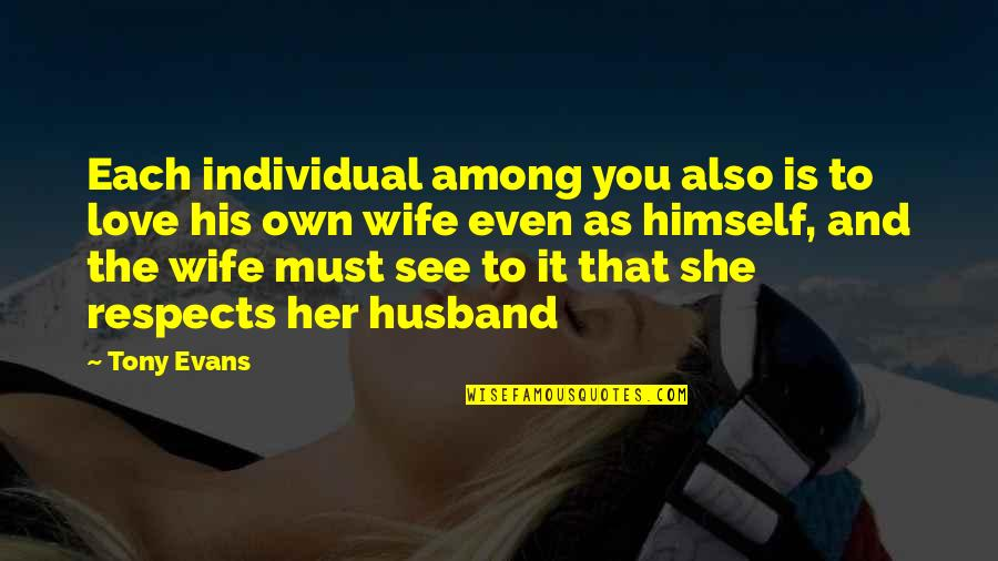 Love For Your Wife Quotes By Tony Evans: Each individual among you also is to love
