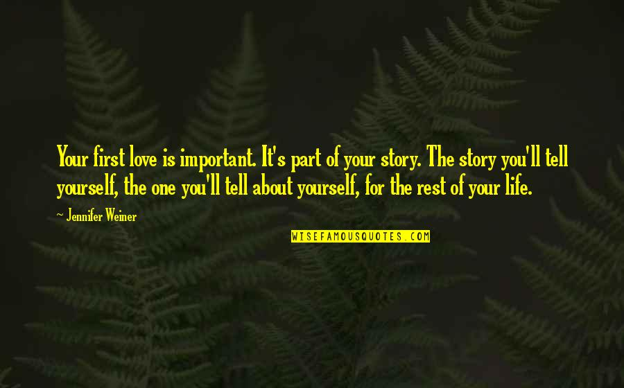 Love For Yourself Quotes By Jennifer Weiner: Your first love is important. It's part of