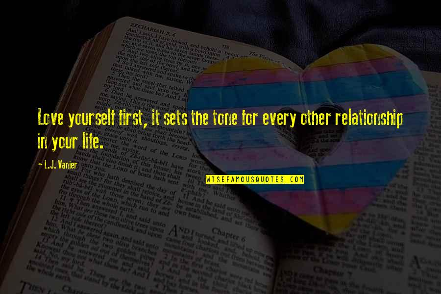 Love For Yourself Quotes By L.J. Vanier: Love yourself first, it sets the tone for