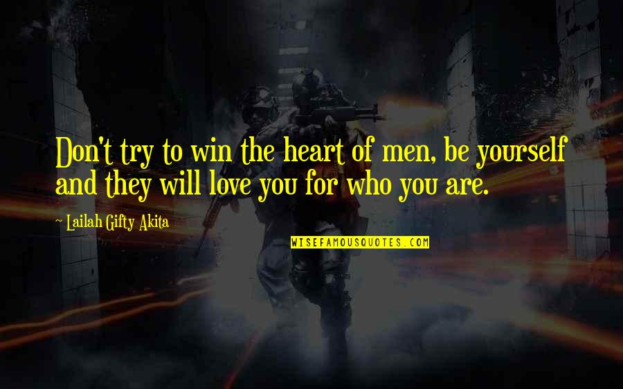 Love For Yourself Quotes By Lailah Gifty Akita: Don't try to win the heart of men,