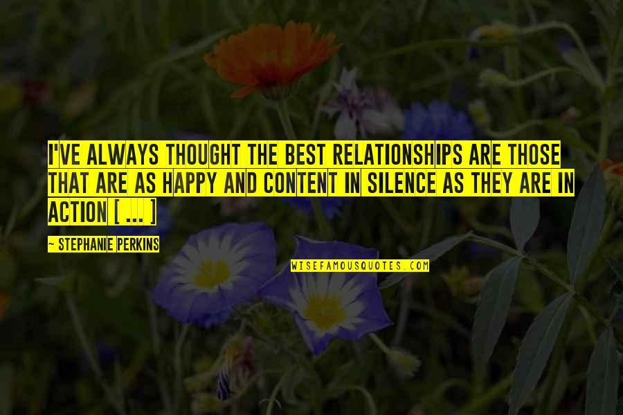 Love Friendship And Life Quotes By Stephanie Perkins: I've always thought the best relationships are those