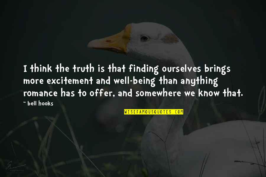 Love From Literature Quotes By Bell Hooks: I think the truth is that finding ourselves