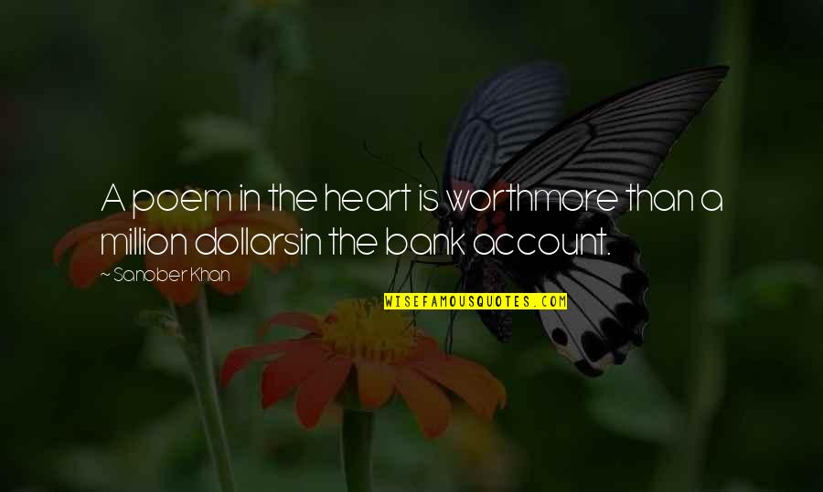 Love From Poets Quotes By Sanober Khan: A poem in the heart is worthmore than