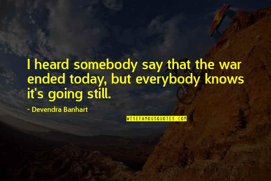 Love Grows Apart Quotes By Devendra Banhart: I heard somebody say that the war ended