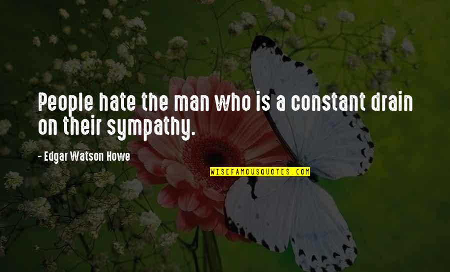 Love Heart Pictures With Quotes By Edgar Watson Howe: People hate the man who is a constant