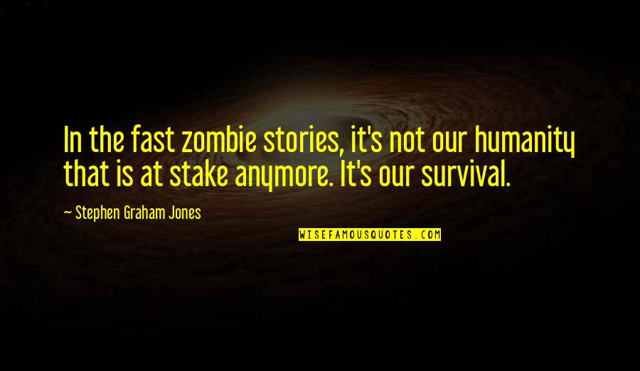 Love Heart Pictures With Quotes By Stephen Graham Jones: In the fast zombie stories, it's not our