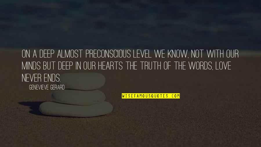Love Hearts Quotes By Genevieve Gerard: On a deep almost preconscious level we know,