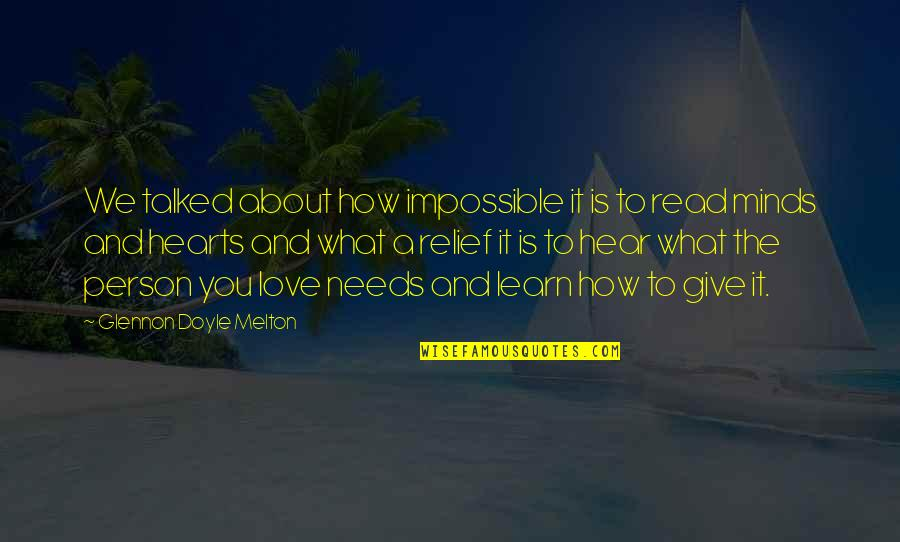Love Hearts Quotes By Glennon Doyle Melton: We talked about how impossible it is to