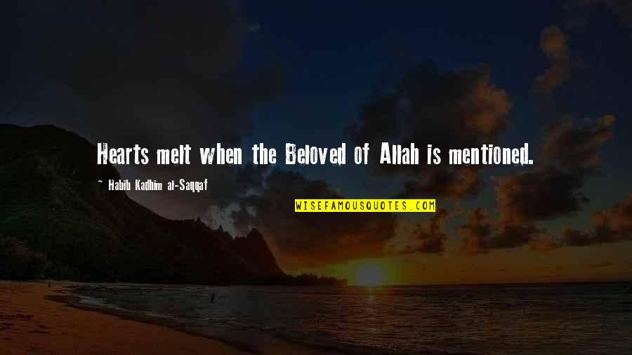 Love Hearts Quotes By Habib Kadhim Al-Saqqaf: Hearts melt when the Beloved of Allah is