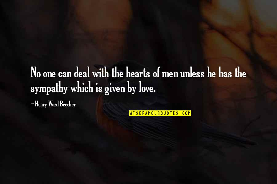 Love Hearts Quotes By Henry Ward Beecher: No one can deal with the hearts of