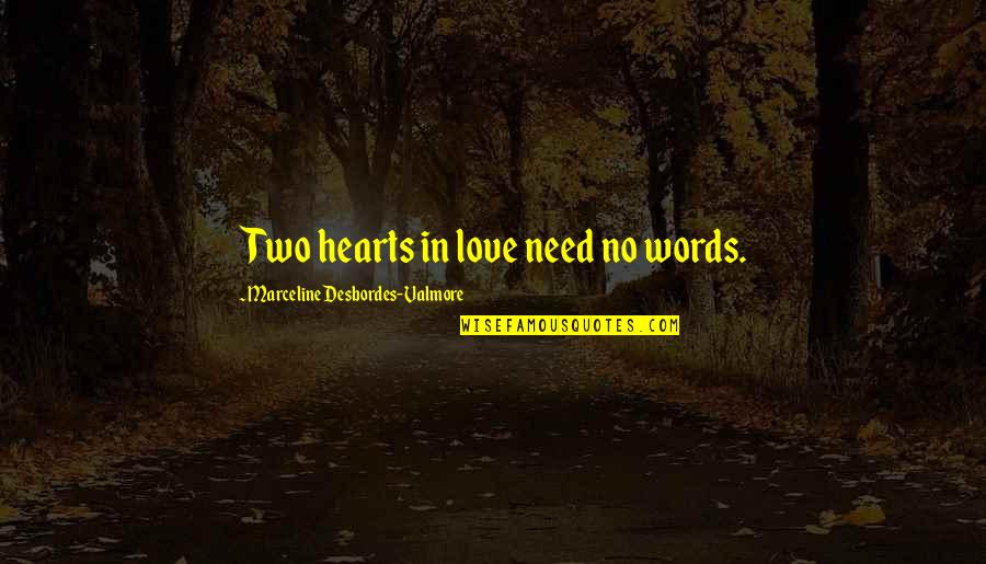 Love Hearts Quotes By Marceline Desbordes-Valmore: Two hearts in love need no words.