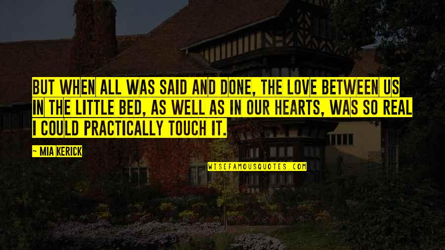 Love Hearts Quotes By Mia Kerick: But when all was said and done, the