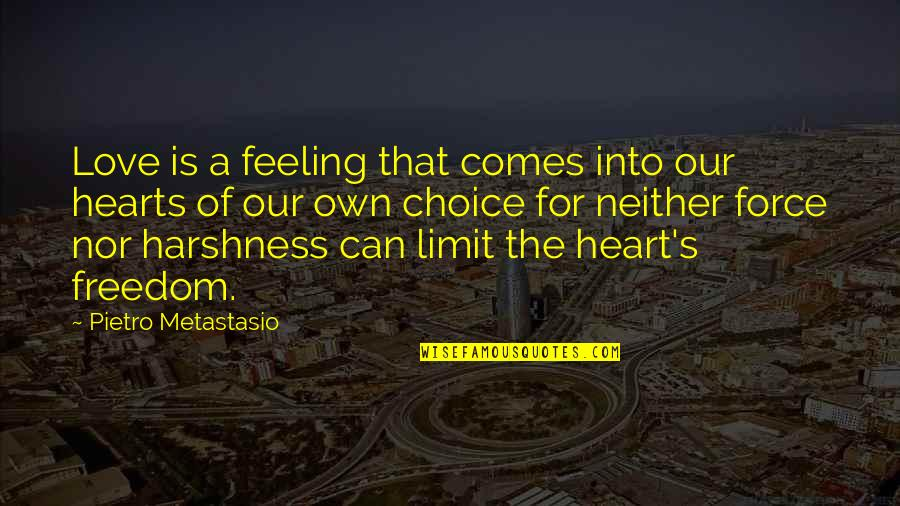 Love Hearts Quotes By Pietro Metastasio: Love is a feeling that comes into our
