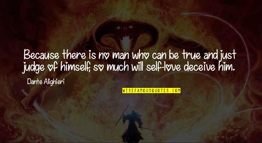 Love Him Much Quotes By Dante Alighieri: Because there is no man who can be