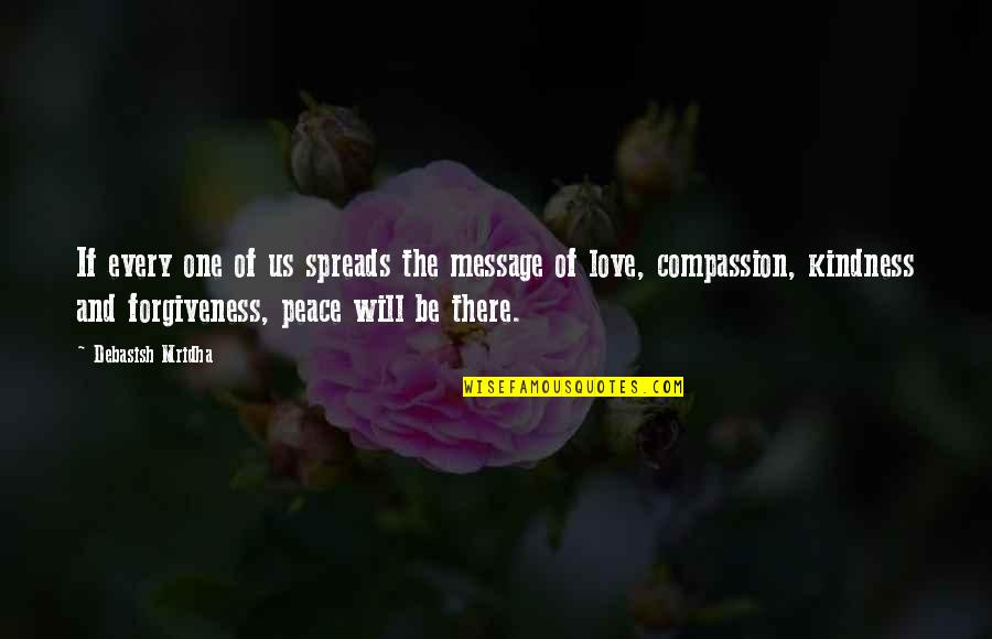 Love Hope Peace Happiness Quotes By Debasish Mridha: If every one of us spreads the message