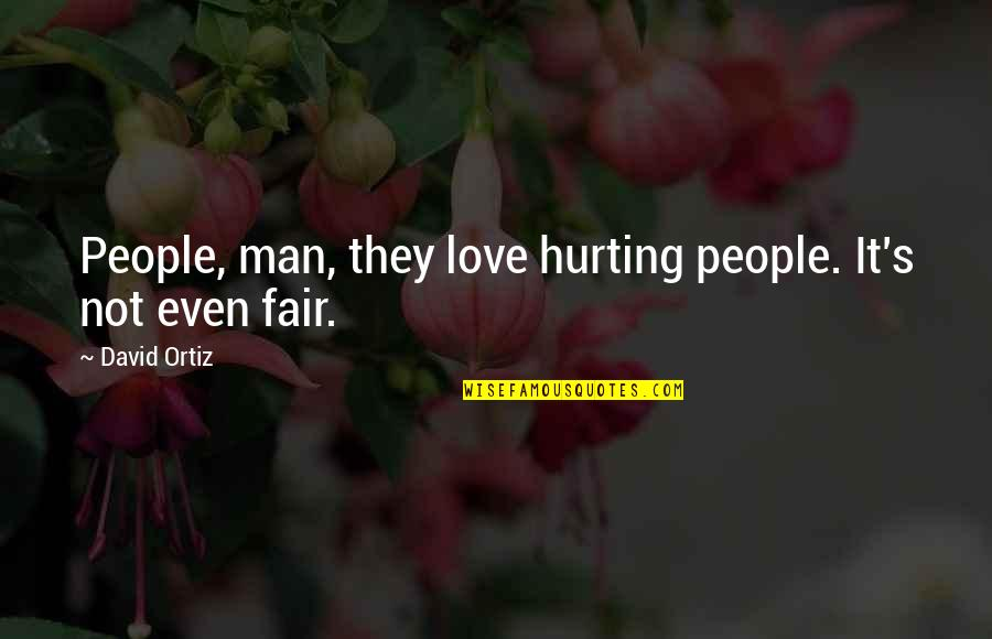 Love Hurting Quotes By David Ortiz: People, man, they love hurting people. It's not