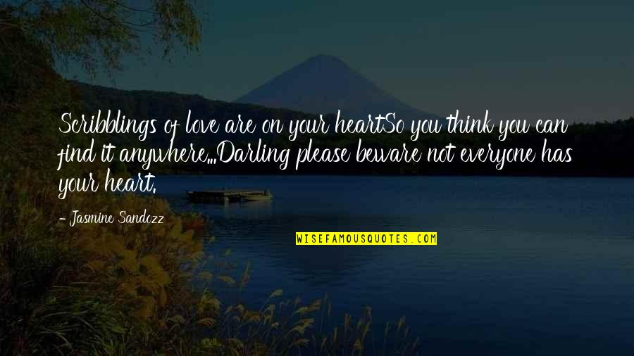 Love Hurting Quotes By Jasmine Sandozz: Scribblings of love are on your heartSo you