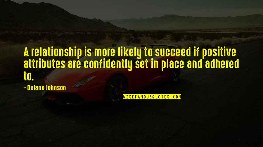 Love Images Quotes By Delano Johnson: A relationship is more likely to succeed if