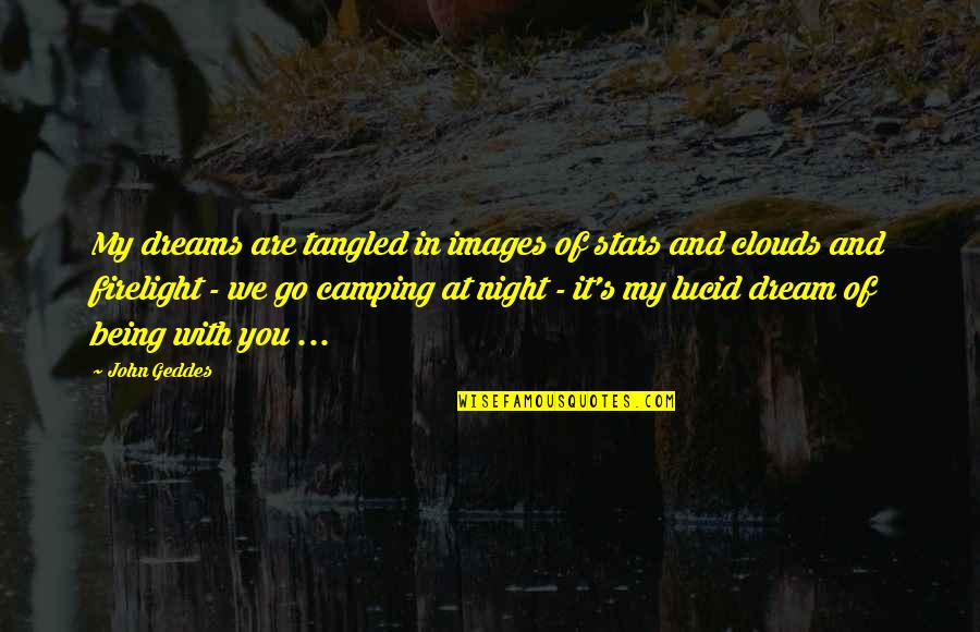 Love Images Quotes By John Geddes: My dreams are tangled in images of stars