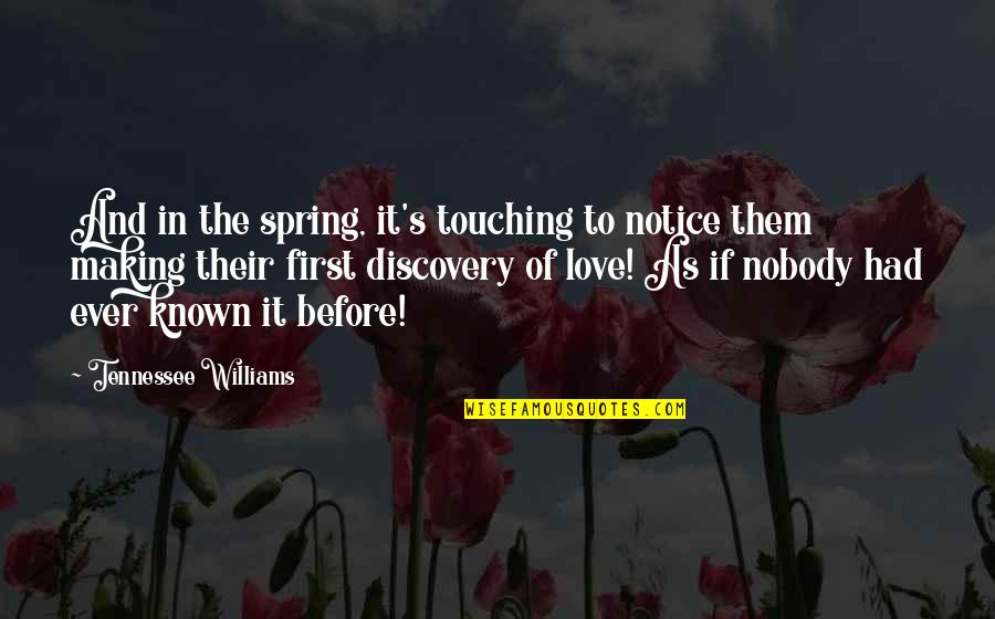 Love In A Streetcar Named Desire Quotes By Tennessee Williams: And in the spring, it's touching to notice