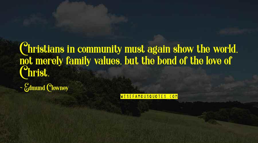 Love In Christ Quotes By Edmund Clowney: Christians in community must again show the world,