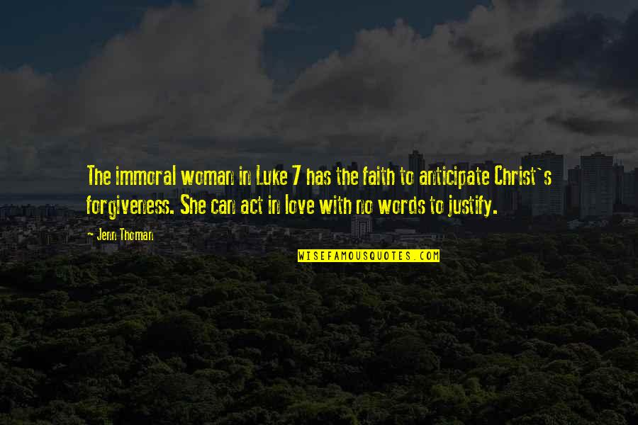 Love In Christ Quotes By Jenn Thoman: The immoral woman in Luke 7 has the