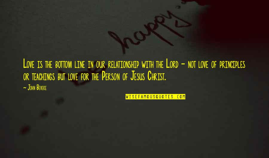 Love In Christ Quotes By John Bevere: Love is the bottom line in our relationship