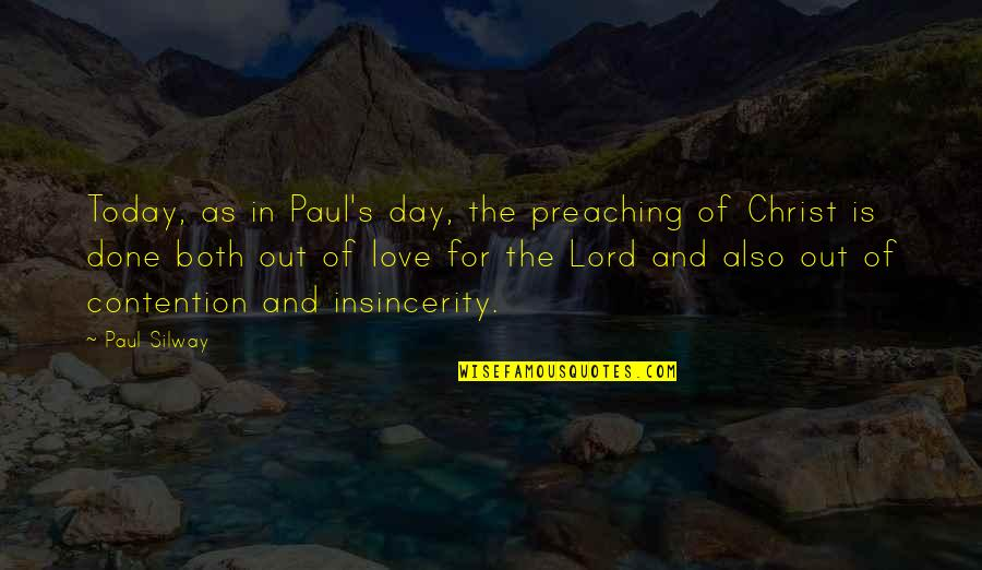 Love In Christ Quotes By Paul Silway: Today, as in Paul's day, the preaching of