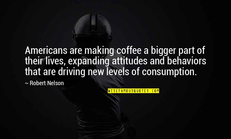 Love In Tamil Quotes By Robert Nelson: Americans are making coffee a bigger part of