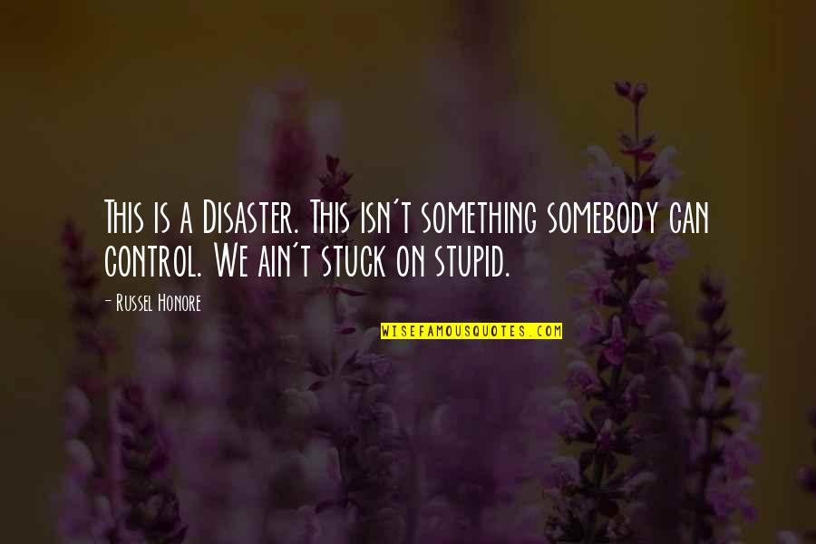 Love In Tamil Quotes By Russel Honore: This is a Disaster. This isn't something somebody