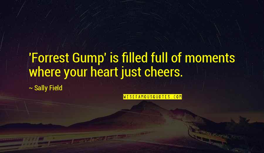 Love In The Importance Of Being Earnest Quotes By Sally Field: 'Forrest Gump' is filled full of moments where