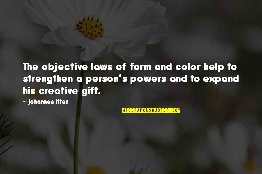 Love Insects Quotes By Johannes Itten: The objective laws of form and color help