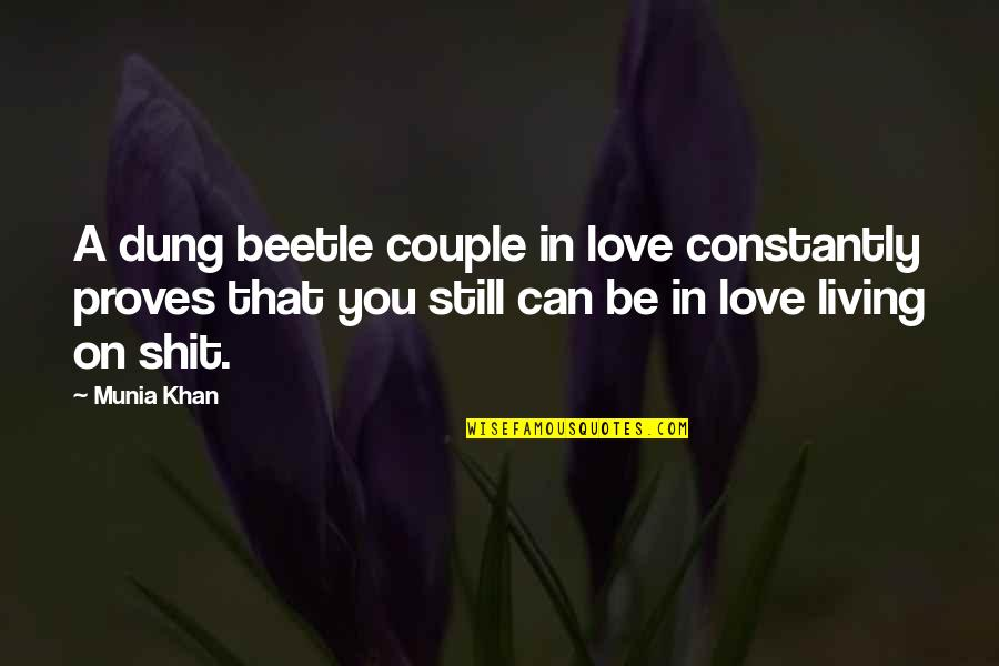 Love Insects Quotes By Munia Khan: A dung beetle couple in love constantly proves