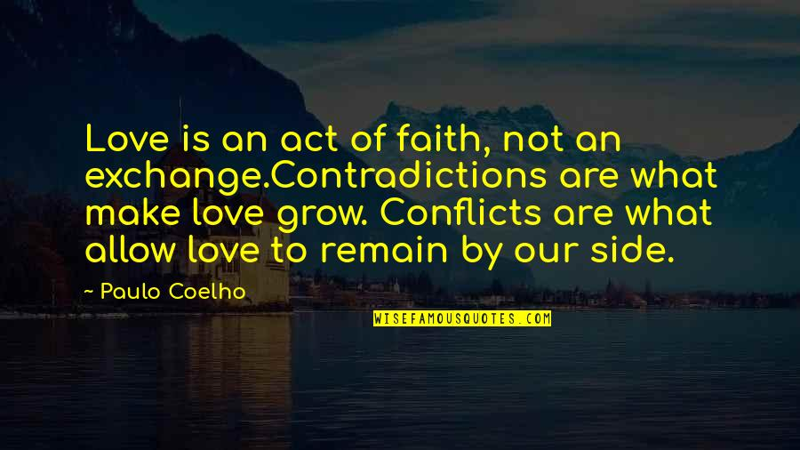 Love Is An Act Of Faith Quotes By Paulo Coelho: Love is an act of faith, not an