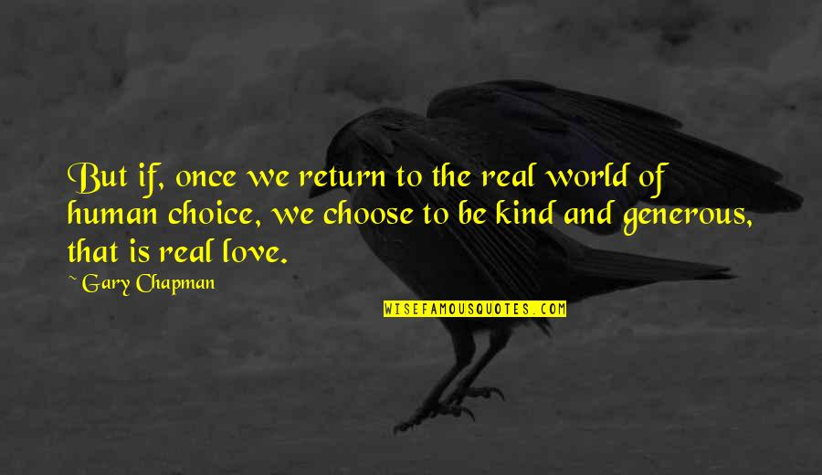 Love Is Generous Quotes By Gary Chapman: But if, once we return to the real