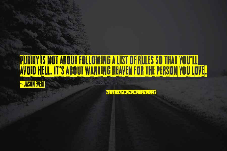 Love Is Hell Quotes By Jason Evert: Purity is not about following a list of