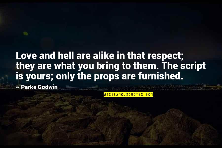 Love Is Hell Quotes By Parke Godwin: Love and hell are alike in that respect;