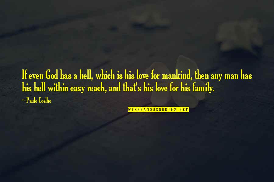 Love Is Hell Quotes By Paulo Coelho: If even God has a hell, which is